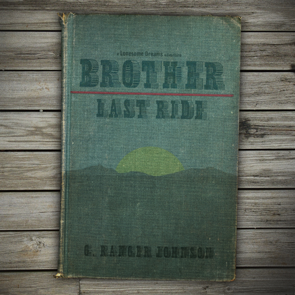 The *Lonesome Dreams* adventure novel, *Brother: Last Ride* by G. Ranger Johnson